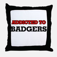 Addicted to Badgers Throw Pillow