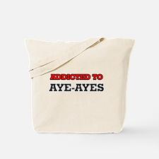Addicted to Aye-Ayes Tote Bag