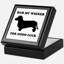 Rub my wiener for good luck Keepsake Box