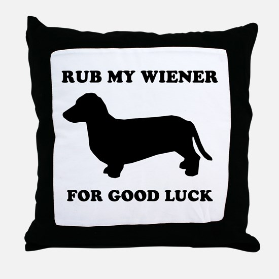 Rub my wiener for good luck Throw Pillow