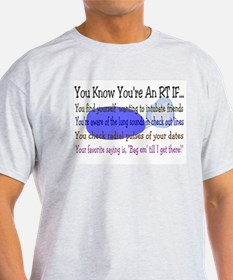 3-You KNOW YOU'RE AN RT IF.jpg T-Shirt