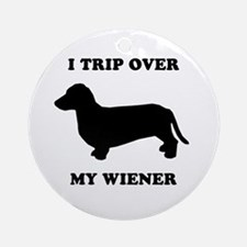 I trip over my wiener Ornament (Round)