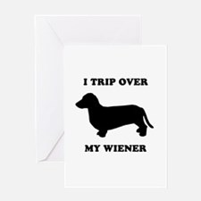 I trip over my wiener Greeting Card