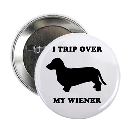 """I trip over my wiener 2.25"""" Button (100 pack)"""