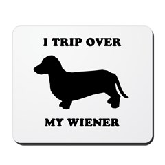 I trip over my wiener Mousepad