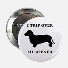 "I trip over my wiener 2.25"" Button"
