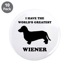 """I have the world's greatest wiener 3.5"""" Button (10"""