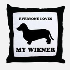 Everyone loves my wiener Throw Pillow