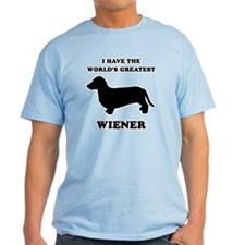 I have the world's greatest wiener T-Shirt