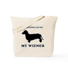 Everyone loves my wiener Tote Bag