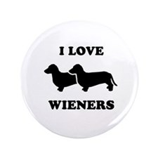"I love my wieners 3.5"" Button"