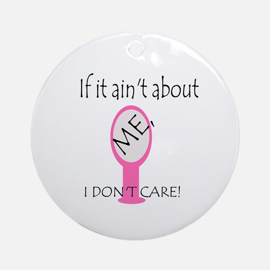 If it ain't... Ornament (Round)