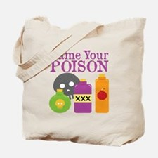 Funny Name Your Poison Drinking Tote Bag
