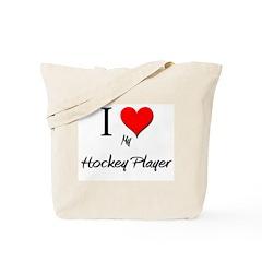 I Love My Hockey Player Tote Bag