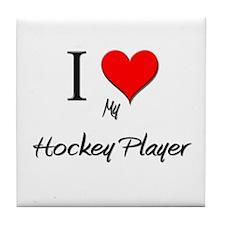 I Love My Hockey Player Tile Coaster