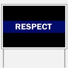 RESPECT BLUE Yard Sign