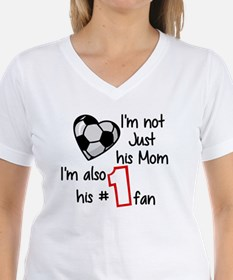 SOCCER - I'M NOT JUST HIS MOM, I'M HIS #1 T-Shirt