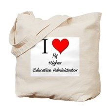 I Love My Higher Education Administrator Tote Bag