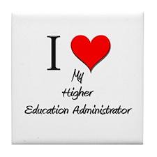 I Love My Higher Education Administrator Tile Coas