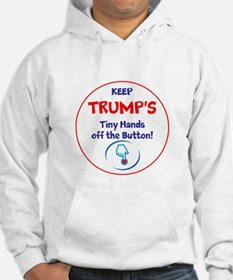 Keep Trumps tiny hands off the button. Hoodie
