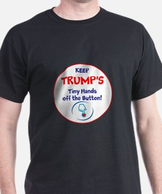 Keep Trumps tiny hands off the button. T-Shirt