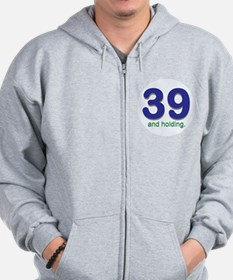 39 and holding Zip Hoodie
