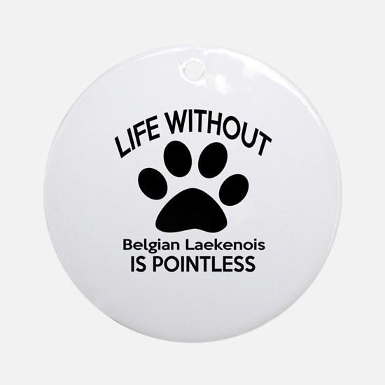 Life Without Bedlington Terrier Dog Round Ornament