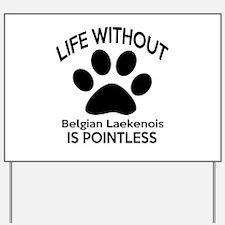 Life Without Bedlington Terrier Dog Yard Sign