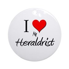 I Love My Heraldrist Ornament (Round)