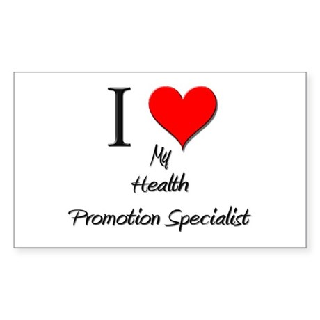 I Love My Health Promotion Specialist Sticker (Rec