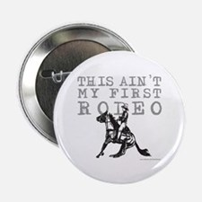 """THIS AIN'T MY FIRST RODEO 2.25"""" Button"""