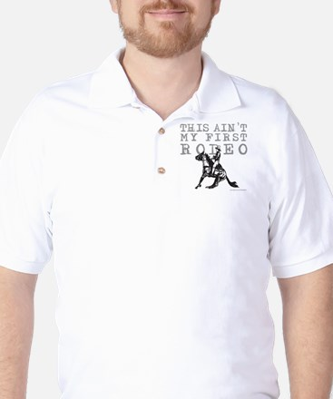 THIS AIN'T MY FIRST RODEO Golf Shirt