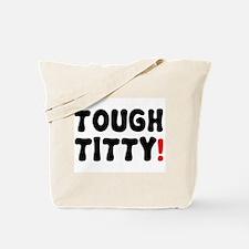 TOUGH TITTY! Tote Bag