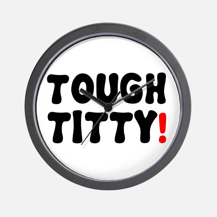 TOUGH TITTY! Wall Clock