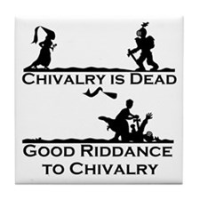 Good Riddance to Chivalry Tile Coaster