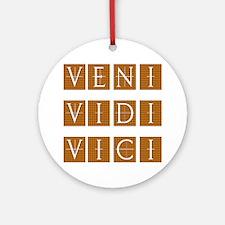 Veni Vidi Vici Ornament (Round)