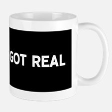 Shit Just Got Real Mugs