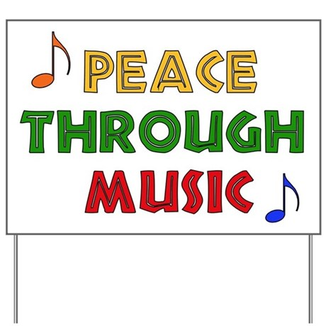 Peace Through Music Yard Sign