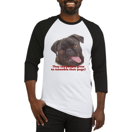 Pugs resemble owners - Black Baseball Jersey