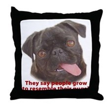 Pugs resemble owners - Black Throw Pillow