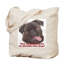 Pugs resemble owners - Black Tote Bag