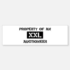 Property of: Auctioneer Bumper Bumper Bumper Sticker