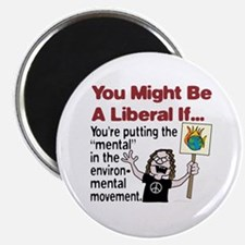 "Liberal Environ ""mental"" ists Magnet"