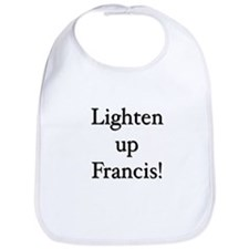 Lighten up Francis Bib
