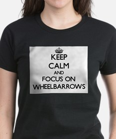 Keep Calm by focusing on Wheelbarrows T-Shirt