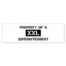 Property of: Superintendent Bumper Bumper Sticker