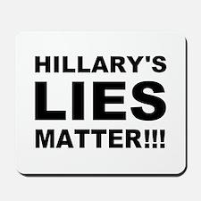 Hillary's Lies Matter Mousepad