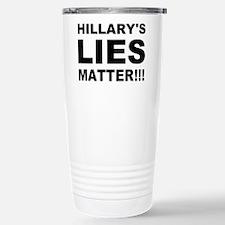 Hillary's Lies Matter Stainless Steel Travel Mug
