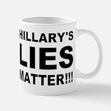 Hillary's Lies Matter Mug