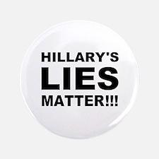 Hillary's Lies Matter Button